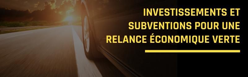 Investissements et subventions pour une relance économique verte